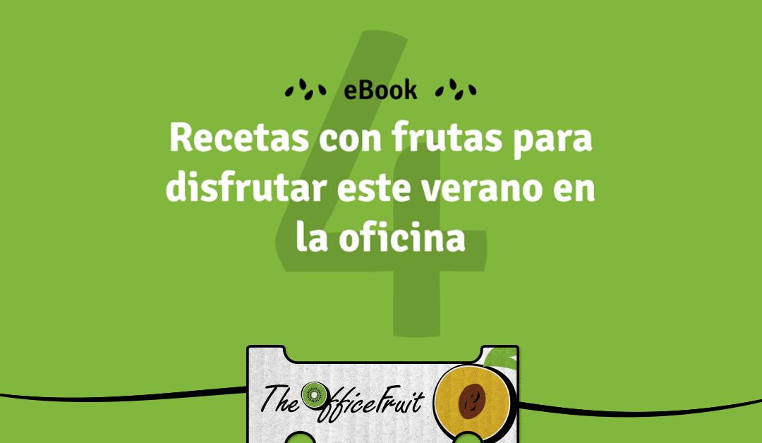 Descargá el eBook con recetas frutales para oficina